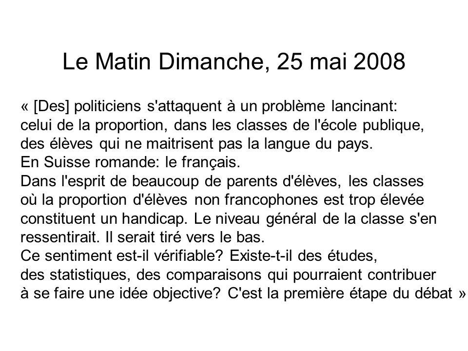 Le Matin Dimanche, 25 mai 2008 « [Des] politiciens s attaquent à un problème lancinant: